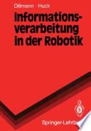 Informationsverarbeitung in der Robotik
