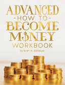 The Advanced How to Become Money Workbook