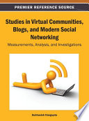Studies in Virtual Communities  Blogs  and Modern Social Networking  Measurements  Analysis  and Investigations