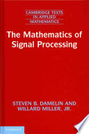The Mathematics of Signal Processing