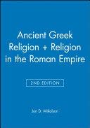 Ancient Greek Religion + Religion in the Roman Empire