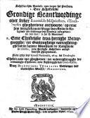 Schriftuerlijke handelingen teegen het pausdom. 1. Eene schriftelijke grondige beantwordinge over seeker roomsch-mispriesters, t'Enckhuysen ghegheevene antwoorde, op eene hem voorghekomene vrage, betreffende de religieuse aen-biddingge des broodts, ofte gedaenten van dien, in het H. Avontmael. 2. Eene christelijke trou-hertighe betuygingghe, ter godvrughtige natraghtingghe van de suyvere waerheydt ter zaligheydt in Christo ...