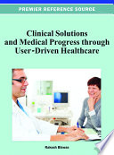 Clinical Solutions And Medical Progress Through User-Driven Healthcare : solving in healthcare, especially user-driven healthcare,...