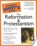 The Complete Idiot s Guide to the Reformation   Protestantism