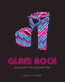 Glam Rock : the story of glam and...