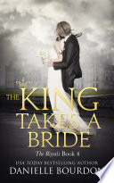 The King Takes a Bride  The Royals Book 4
