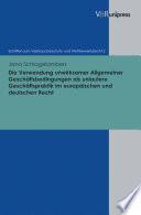 Die Verwendung unwirksamer Allgemeiner Geschäftsbedingungen als unlautere Geschäftspraktik im europäischen und deutschen Recht