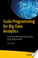 Scala Programming For Big Data Analytics