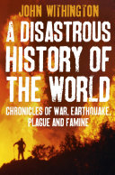 A Disastrous History Of The World