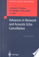 Advances In Network And Acoustic Echo Cancellation : 2-wire local circuits and 4-wire long distance...
