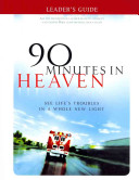 90 Minutes In Heaven Leader's Guide : minutes he was pronounced dead at the...