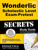 Secrets of the Wonderlic Scholastic Level Exam   Pretest Study Guide