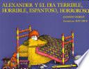 Alexander y el Dia Terrible  Horrible  Espantoso  Horroroso