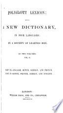 Polyglott Lexicon  pt  3  English  Dutch  German  and French  pt  4  Dutch  French  German  and English
