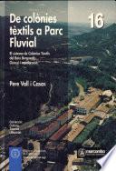 De Colonies Textils a Parc Fluvial
