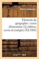 Elements de Geographie  Cours Elementaire 2e Edition  Revue Et Corrigee