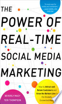 The Power of Real Time Social Media Marketing  How to Attract and Retain Customers and Grow the Bottom Line in the Globally Connected World
