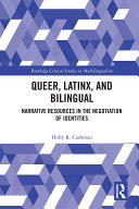Queer, Latinx, and Bilingual