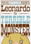 Leonardo The Terrible Monster : anyone. then, one day, he...