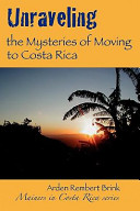 Unraveling the Mysteries of Moving to Costa Rica