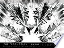 The Production Manual: Sequential Art + More from the Pages of Manuals #01-10