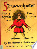 Struwwelpeter  or  Merry rhymes and funny pictures