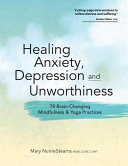 Healing Anxiety Depression And Unworthiness