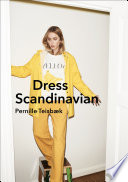 Dress Scandinavian  Style your Life and Wardrobe the Danish Way