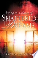 Living in a House of Shattered Dreams Utter Despair The Author Details
