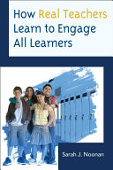 How Real Teachers Learn to Engage All Learners Book