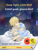 Sleep Tight  Little Wolf     Schlof guad  gloana Woif  English     Bavarian   Bilingual children s book  age 2 4 and up  with mp3 audiobook for download