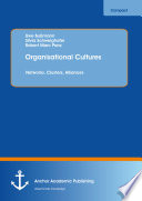 Organisational Cultures: Networks, Clusters, Alliances Progress Of The Information Technology