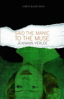 Said the Manic to the Muse by Jeanann Verlee