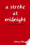 A Stroke at Midnight
