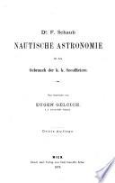 Nautische Astronomie für den Gebrauch der k.k. Seeofficiere
