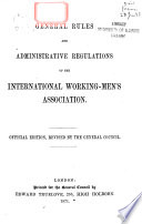 General Rules and Administrative Regulations of the International Workingmen s Association