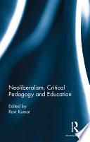 Neoliberalism  Critical Pedagogy and Education