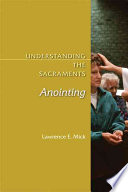 Understanding the Sacraments  Anointing