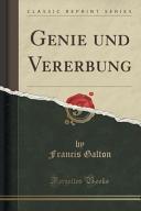 Genie und Vererbung (Classic Reprint)