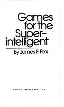 Games for the Super intelligent