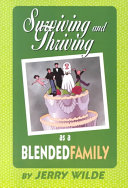 Surviving And Thriving As A Blended Family