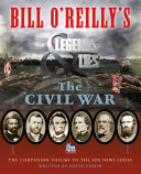 Bill O'Reilly's Legends And Lies: The Civil War : companion series to the fox...