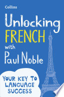 Unlocking French with Paul Noble  Your key to language success
