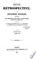 Revue retrospective  ou bibliotheque historique contenant des memoires et documens authentiques inedits et originaux  etc