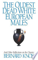 The Oldest Dead White European Males and Other Reflections on the Classics