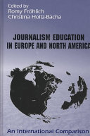 Journalism Education in Europe and North America