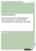Schulen mit mehreren Bildungsgängen - Die Gesamtschule - Geschichte und Entwicklung der Gesamtschulen in der BRD