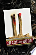 Crash And Burn : a thousand people when he stopped his...