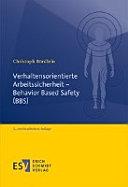 Verhaltensorientierte Arbeitssicherheit   Behavior Based Safety  BBS