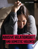 Abusive Relationships And Domestic Violence